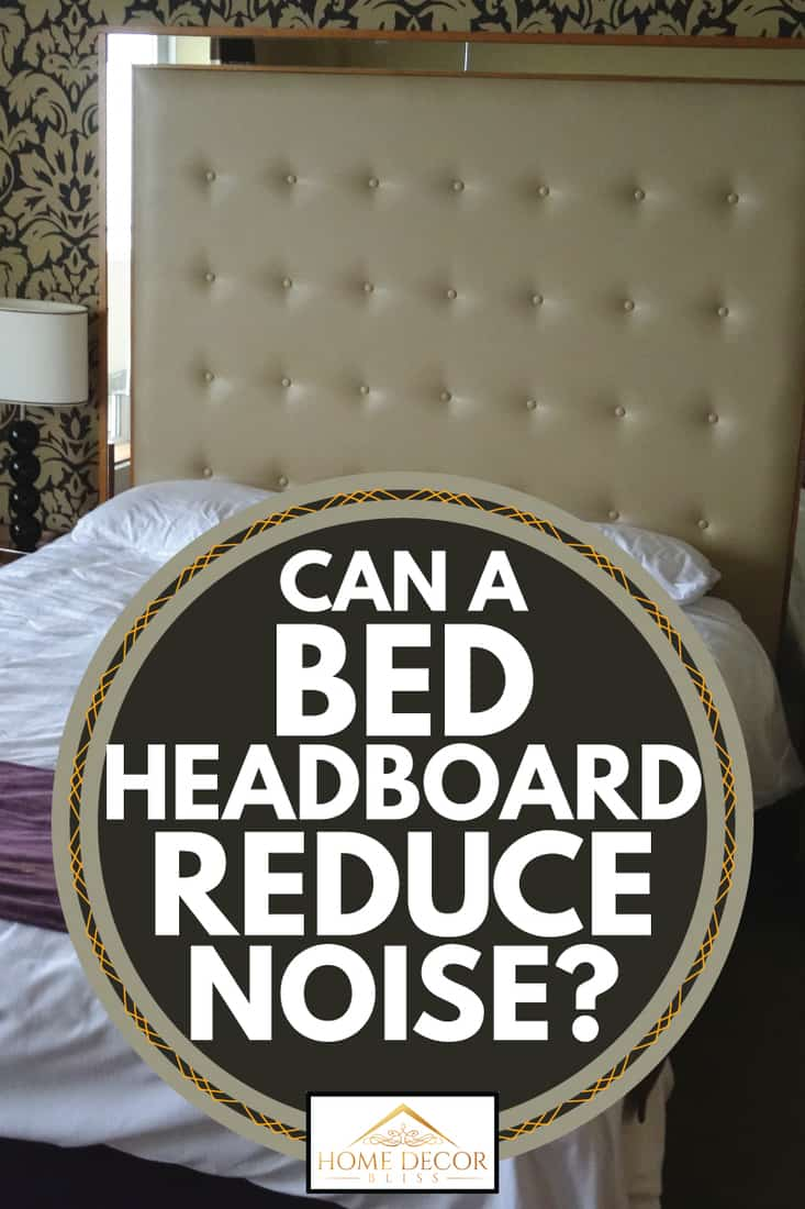 Can A Bed Headboard Reduce Noise Home Decor Bliss