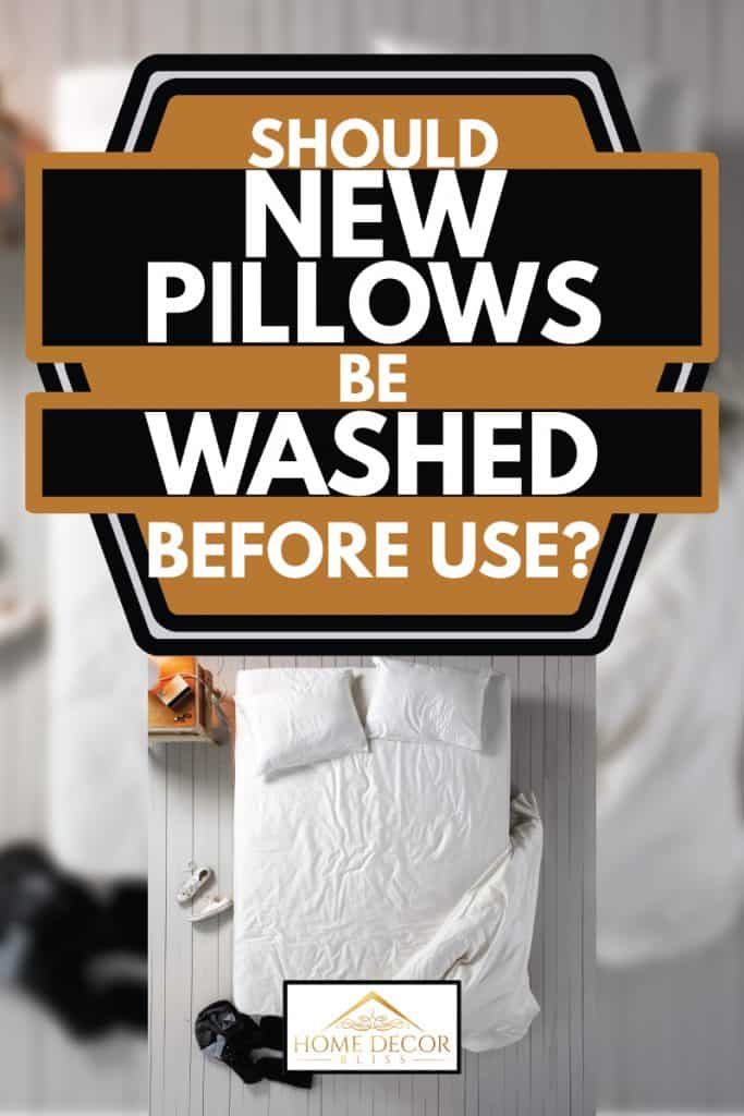 Overlooking of an empty bed with white bed sheet and pillows, Should New Pillows Be Washed Before Use?