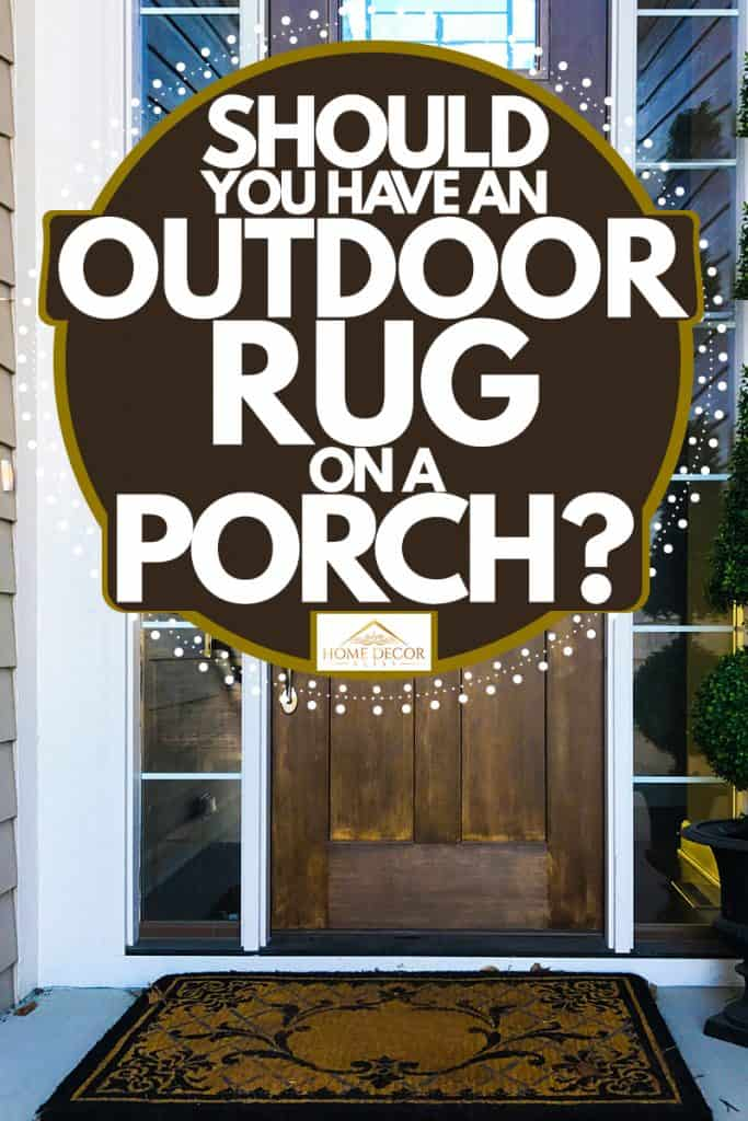 A porch of a modern contemporary house with a plant placed next to a rug, Should You Have An Outdoor Rug On A Porch?