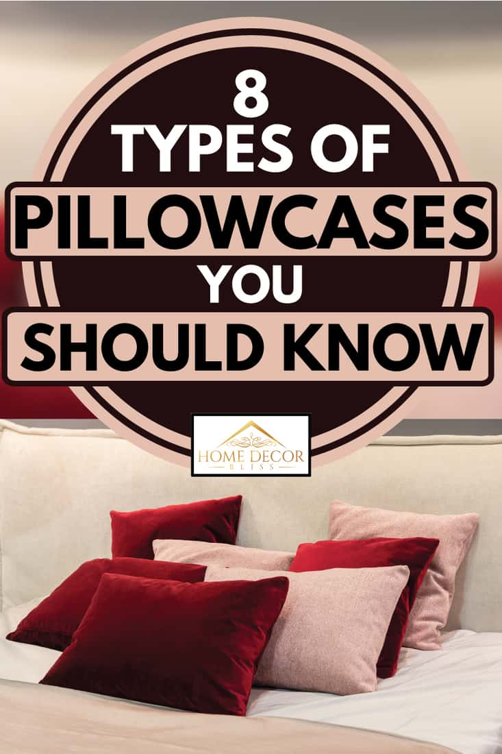Soft pillows on the bedroom bed, 8 Types Of Pillowcases You Should Know