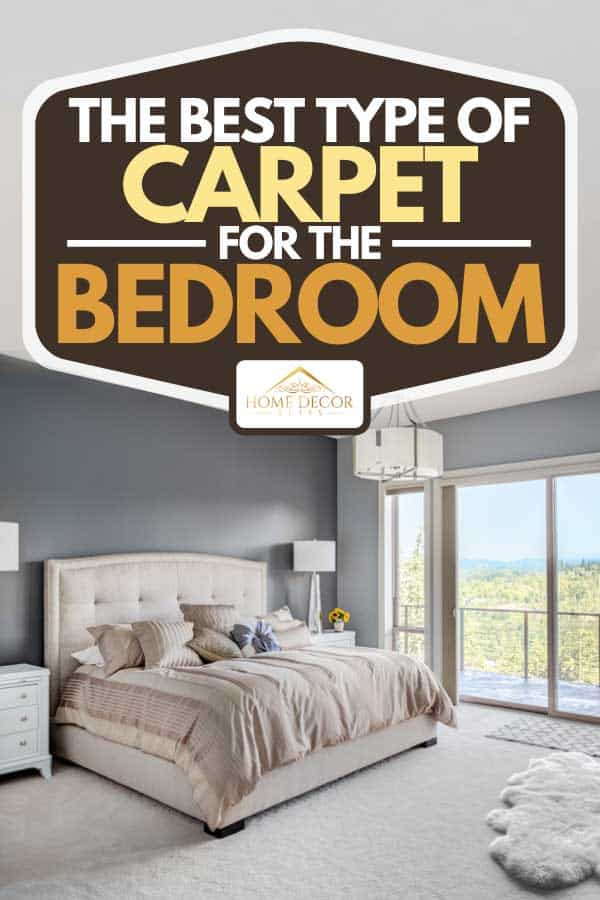 The Best Type Of Carpet For The Bedroom Home Decor Bliss
