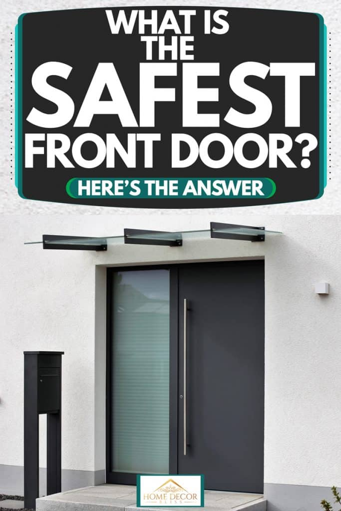 Modern contemporary house with a steel door and a glass steel framed awning, What Is The Safest Front Door? Here's the Answer