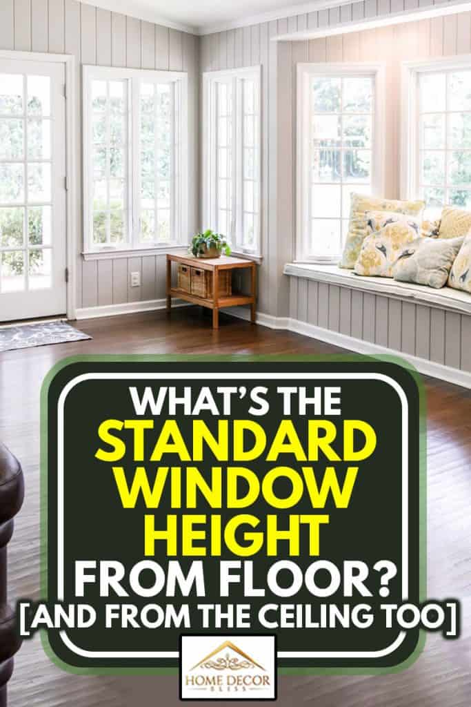 What S The Standard Window Height From Floor And Ceiling Too Home Decor Bliss