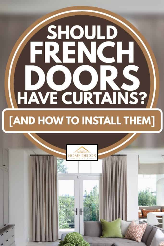 Should French Doors Have Curtains And How To Install Them Home Decor Bliss