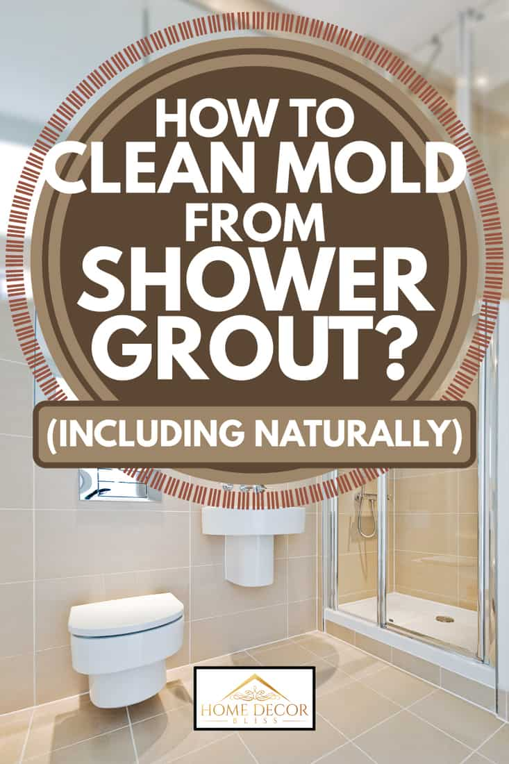 how to clean mold from shower grout [incld. naturally], bathroom with shower corner