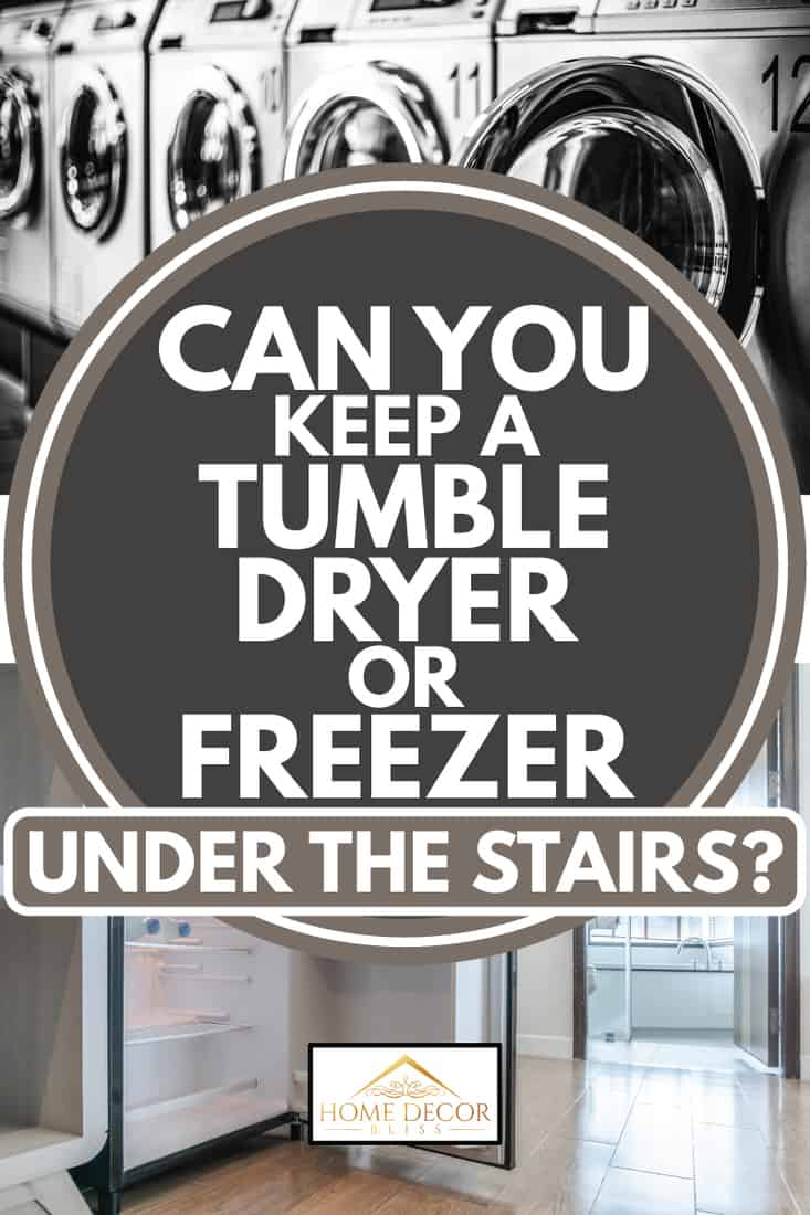 laundry driers in line and portable freezer in a house, Can You Keep a Tumble Dryer or Freezer Under the Stairs