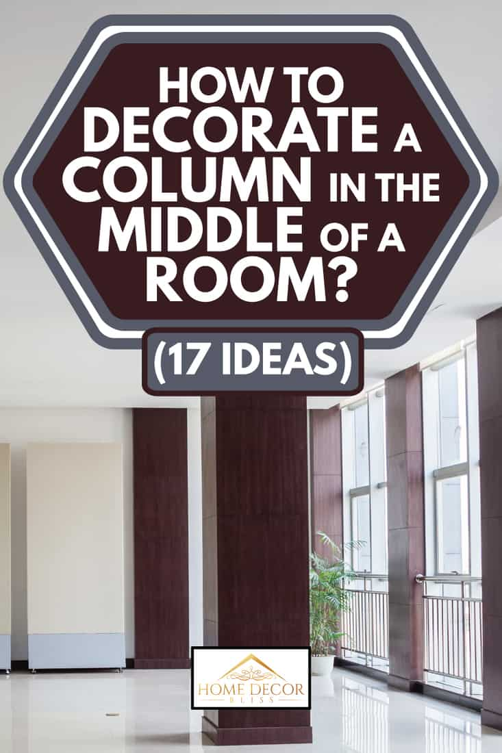 office building room with a single column in the middle, How To Decorate A Column In the Middle Of A Room (17 Ideas)