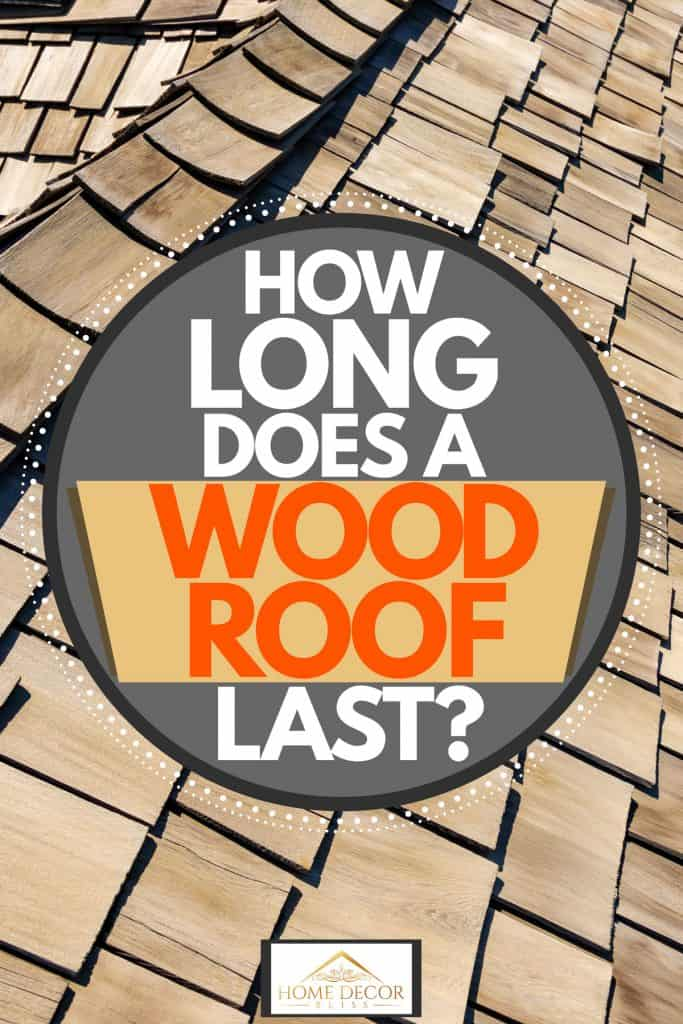 A cedar shake roofing of a house, How Long Does A Wood Roof Last?