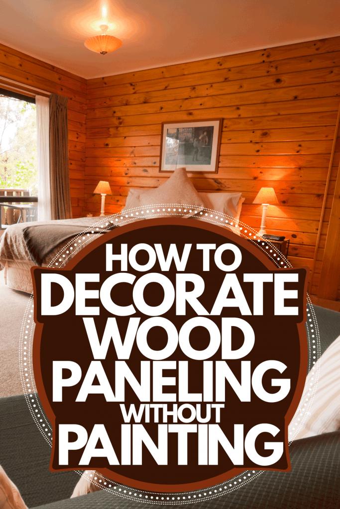 Sypialnia w stylu lodge z drewnianymi ścianami, wykładziną dywanową i przytulnym łóżkiem, How To Decorate Wood Paneling Without Painting
