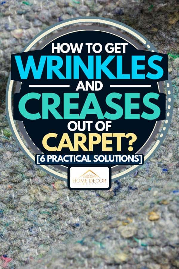 Texture and wrinkles of a carpet made by rag fabric, How To Get Wrinkles and Creases Out of Carpet? [6 Practical Solutions]