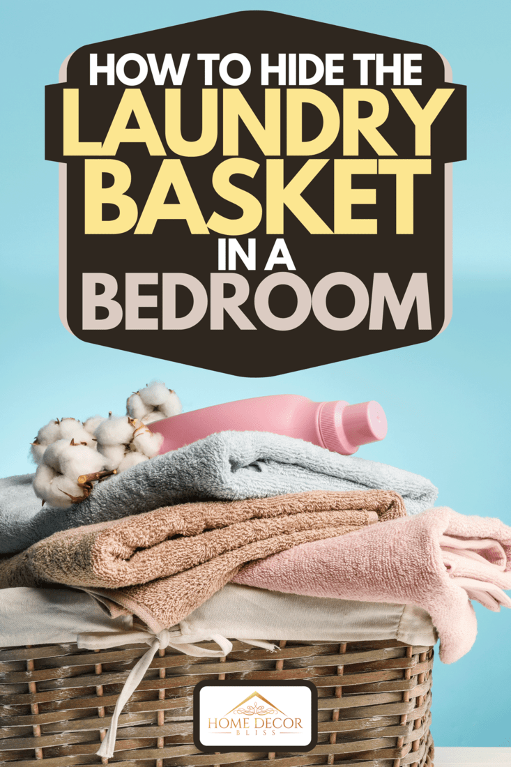 A clean and fresh laundry in basket, How To Hide The Laundry Basket In A Bedroom