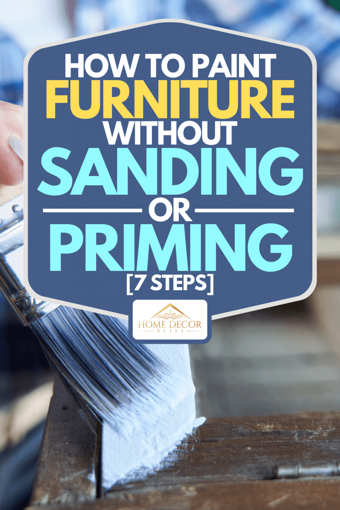 A close up of a woman upcycling furniture in workshop at home painting cabinet, How to Paint Furniture Without Sanding Or Priming [7 Steps]