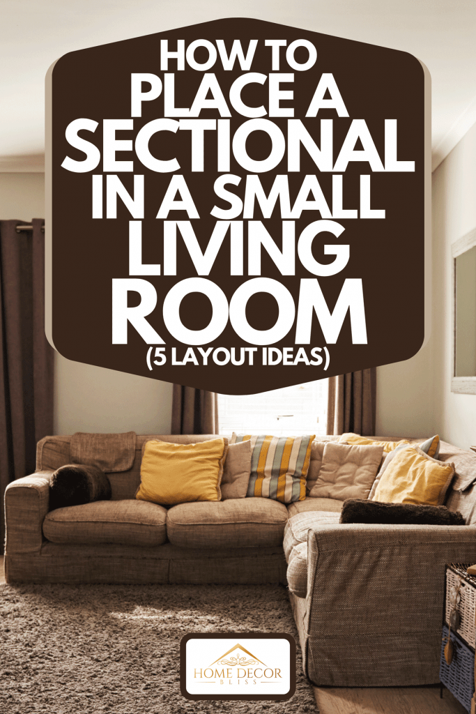 A suburban residential home with sectional sofa, How To Place A Sectional In A Small Living Room (5 Layout Ideas)