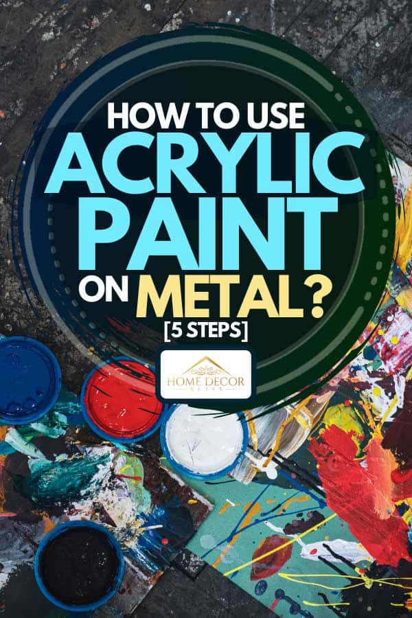 A messy palette with painting brushed and painting equipment, How To Use Acrylic Paint On Metal? [5 Steps]