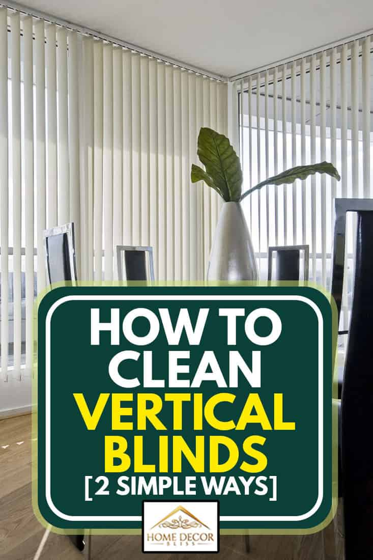Stylish modern dining room with vertical blinds, How to Clean Vertical Blinds [2 Simple Ways]