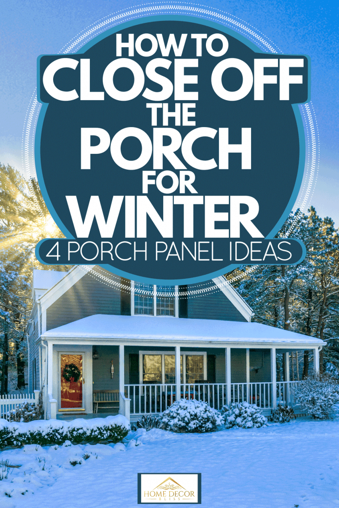 A blue post colonial house with a roof and front yard covered in snow, How to Close Off the Porch for Winter (4 Porch Panel Ideas)