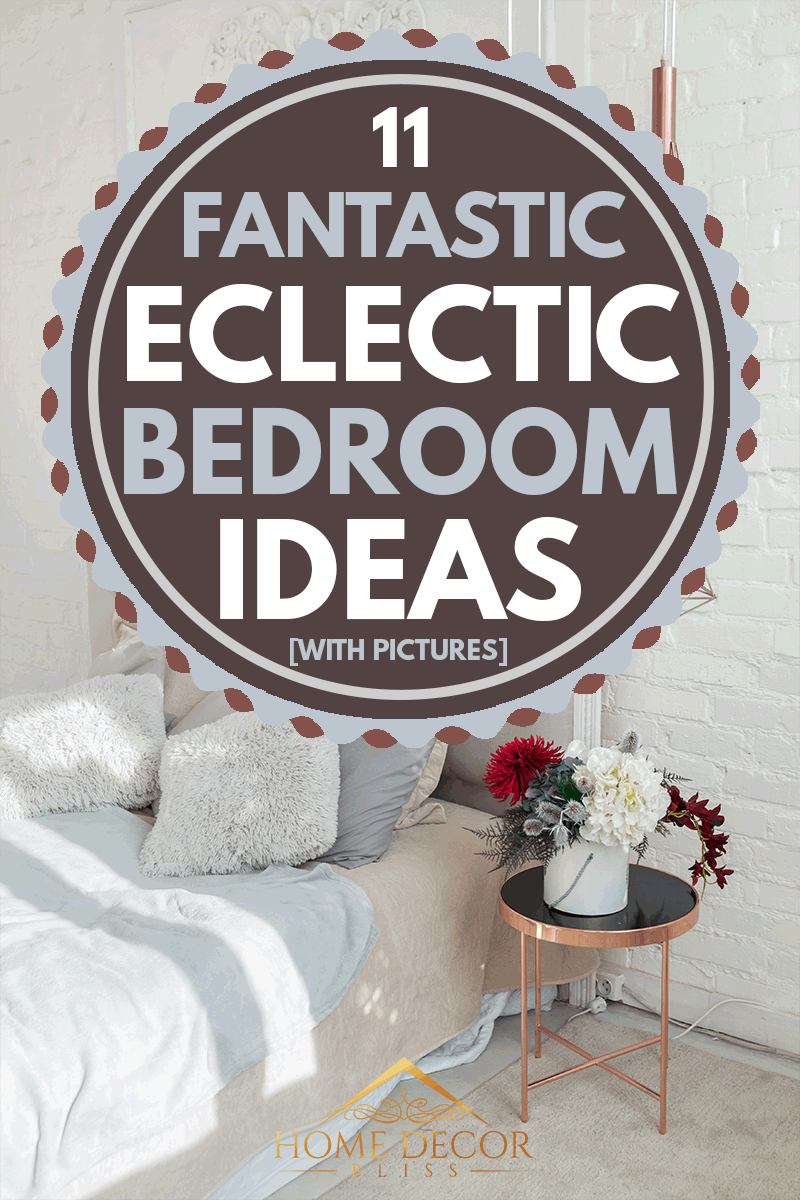 11 Fantastic Eclectic Bedroom Ideas With Pictures Home Decor Bliss