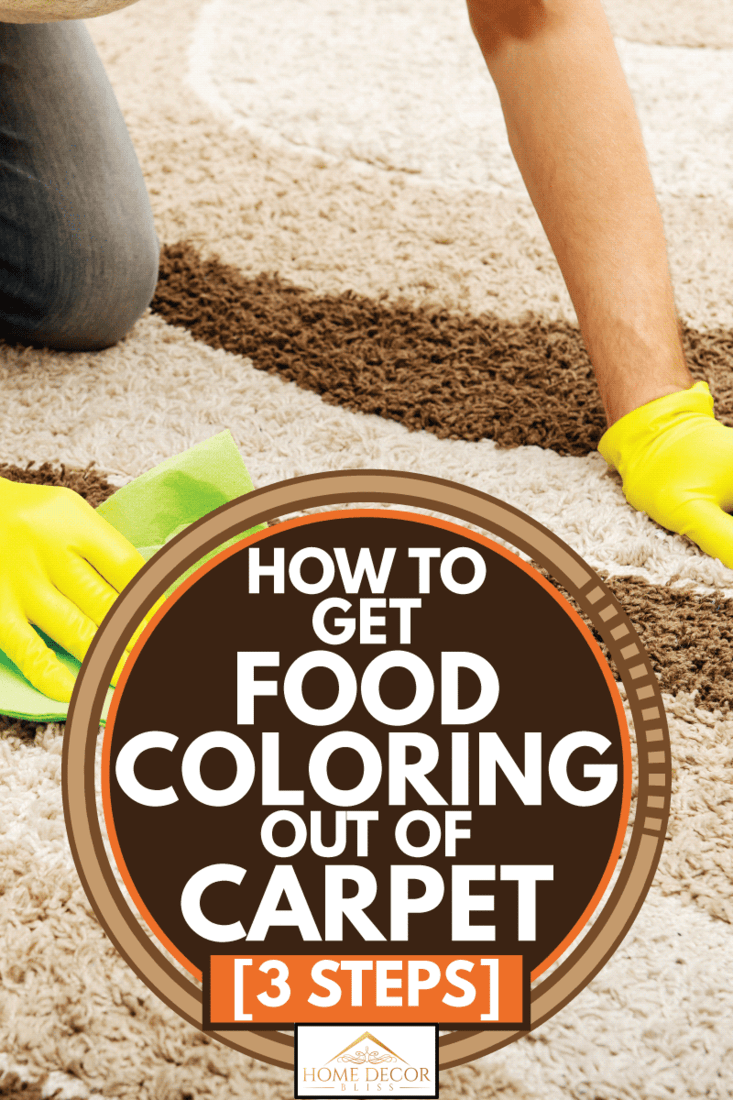 Man in yellow gloves cleaning carpet, How To Get Food Coloring Out Of Carpet [3 Steps]