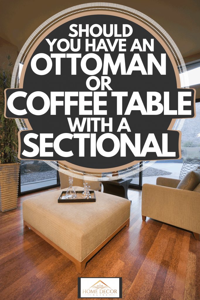 Modern contemporary living rom with glossy wooden flooring, cream ottoman and cream sofas, Should You Have an Ottoman or Coffee Table With a Sectional