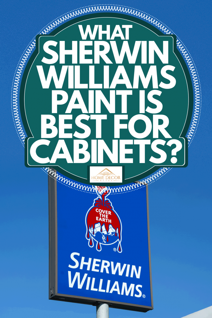 A Sherwin Williams signage photographed on a sunny day, What Sherwin Williams Paint Is Best For Cabinets?