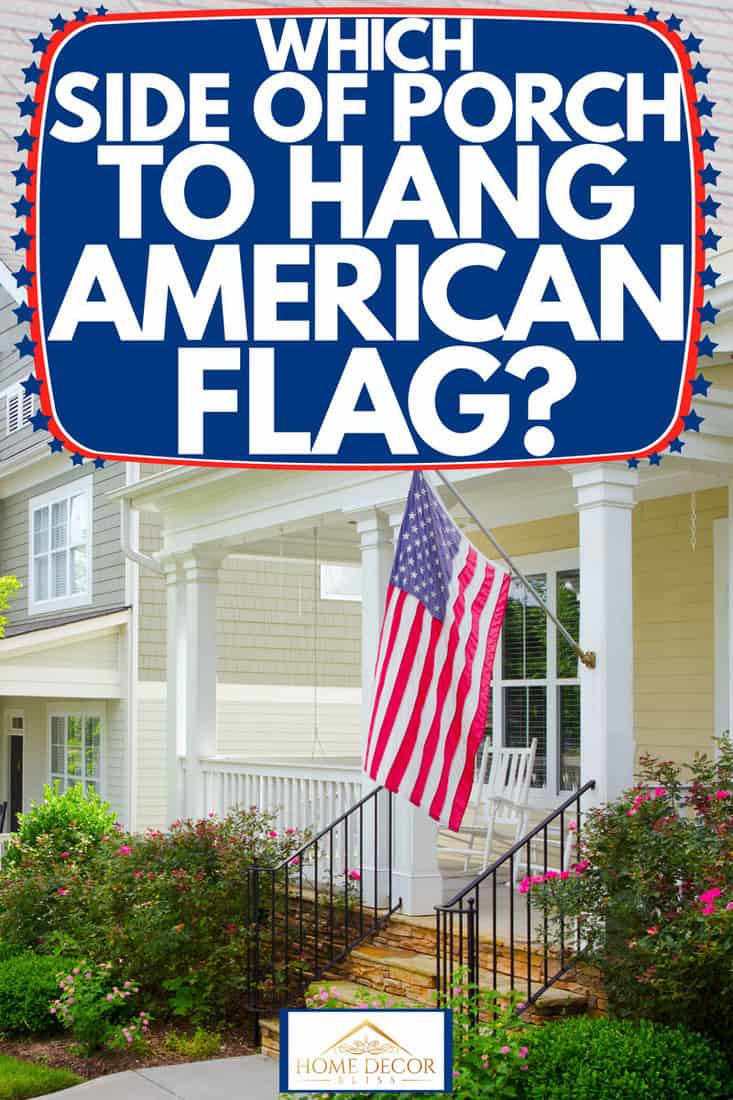 American Flag hanging in a bungalow styled front porch, Which Side Of Porch To Hang American Flag?