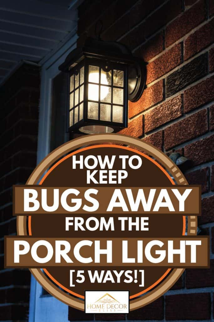 Brick walled front porch evening light next to a residential front door, How To Keep Bugs Away From The Porch Light [5 Ways!]