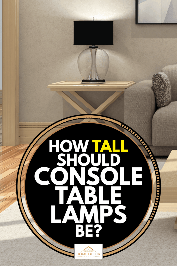 console lamp with black shade on top of a table against a white wall, How Tall Should Console Table Lamps Be