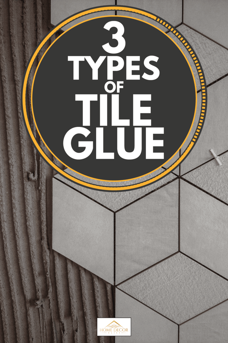 Unfinished work of hexagonal tile pieces held on to the wall by tile glue, 3 Types of Tile Glue