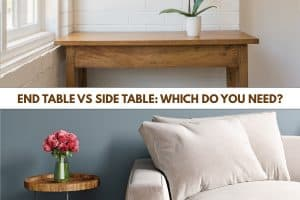 End Table Vs Side Table: Which Do You Need?