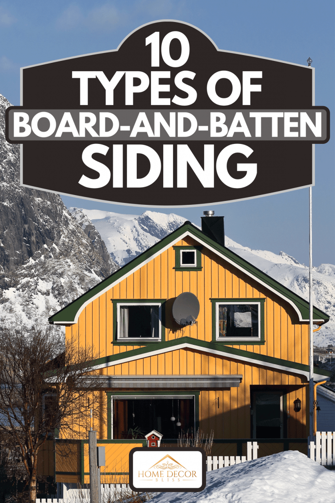 A yellow wooden cottage for residential purposes, 10 Types Of Board-And-Batten Siding