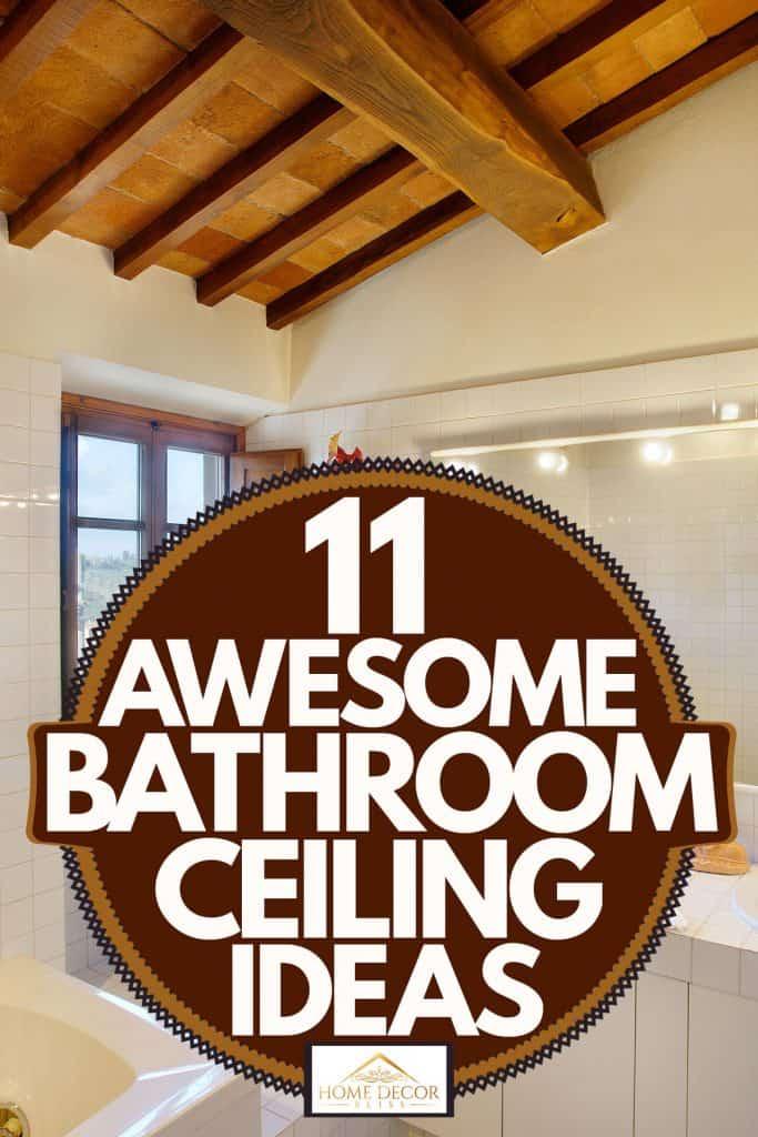 Modern attic bathroom with wooden ceiling, 11 Awesome Bathroom Ceiling Ideas