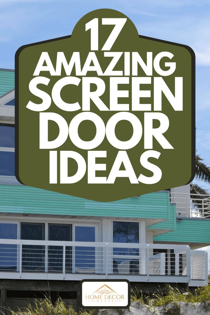 A luxurious beach house with screen doors and glass windows, 17 Amazing Screen Door Ideas