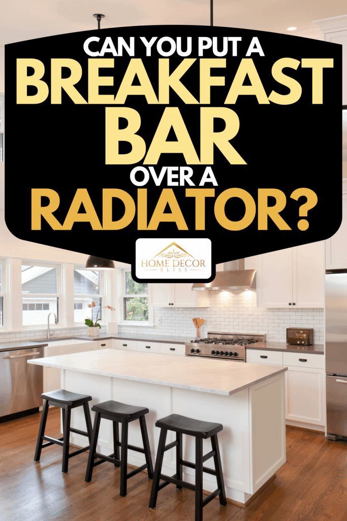 A new kitchen in modern luxury home with breakfast bar, Can You Put A Breakfast Bar Over A Radiator?