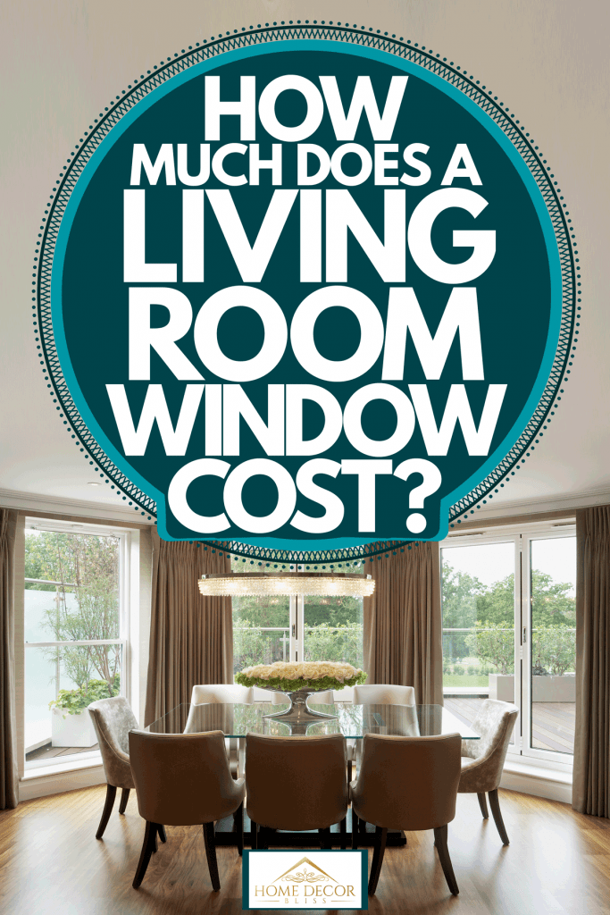 Huge bay window with brown curtains and a glass dining table with cloth seats, How Much Does A Living Room Window Cost?