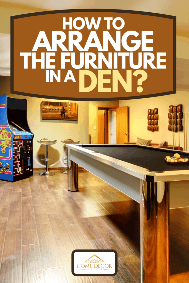 Play party room home interior with pool table, How To Arrange The Furniture In A Den?