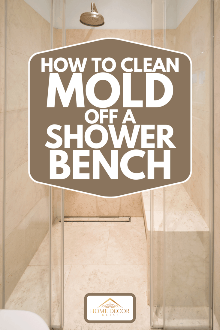 A modern bathroom with marble tiles, How To Clean Mold Off a Shower Bench