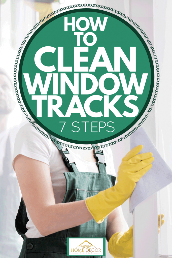 A woman cleaning the white window frame of her house, How To Clean Window Tracks [7 Steps]