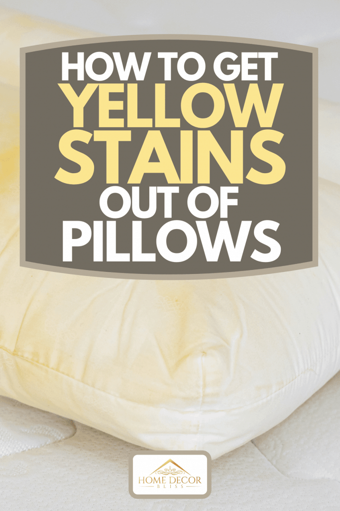 A pillow with yellow saliva stains, How To Get Yellow Stains Out Of Pillows