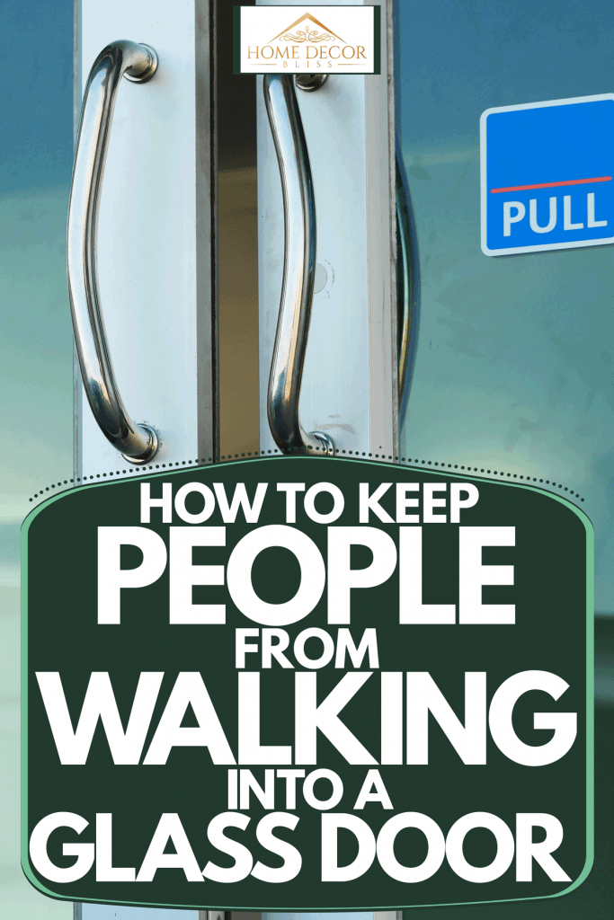 A glass door with modern door handle bars and a pull signage on the right, How To Keep People From Walking Into A Glass Door