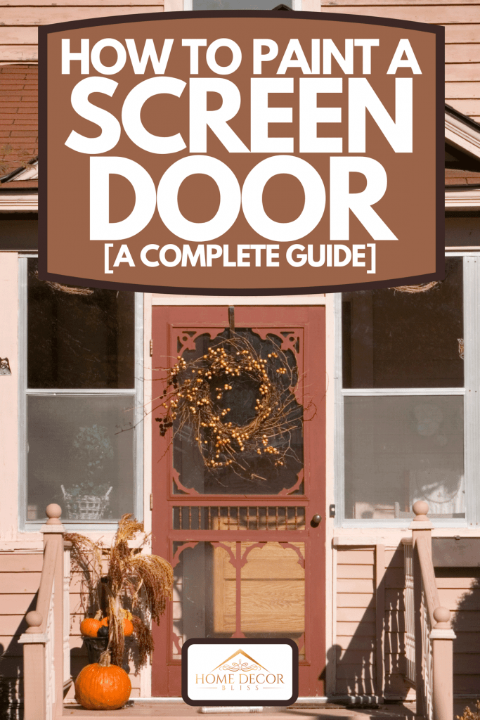 A front entrance of a quaint house with screen door, How To Paint A Screen Door [A Complete Guide]