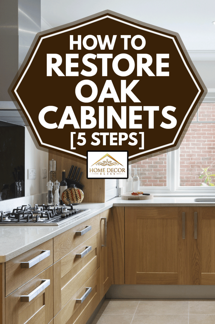 How To Restore Oak Cabinets 5 Steps Home Decor Bliss