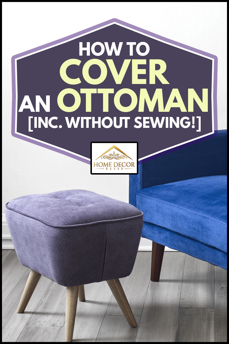 Mid modern style armchair and ottoman, How To Cover An Ottoman (Inc. Without Sewing!)