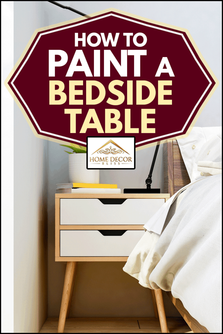 Elegant bedroom bedside and next cabinet, How to Paint a Bedside Table