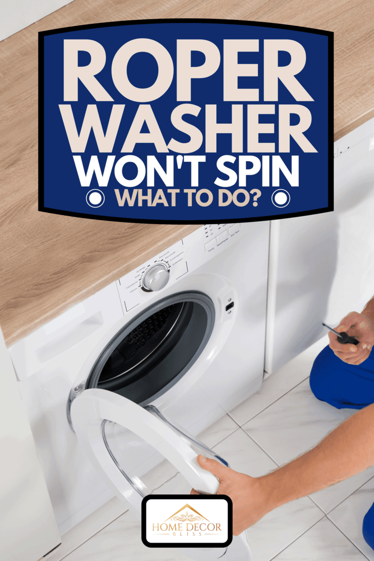 A young handyman fixing washing machine at home, Roper Washer Won't Spin - What To Do?