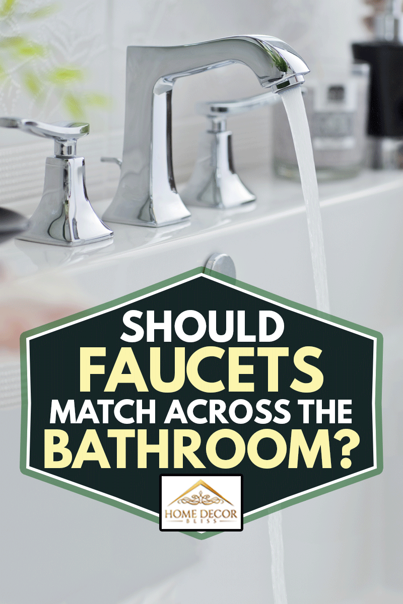 Water pouring out of modern bathroom faucet, Should Faucets Match Across The Bathroom?