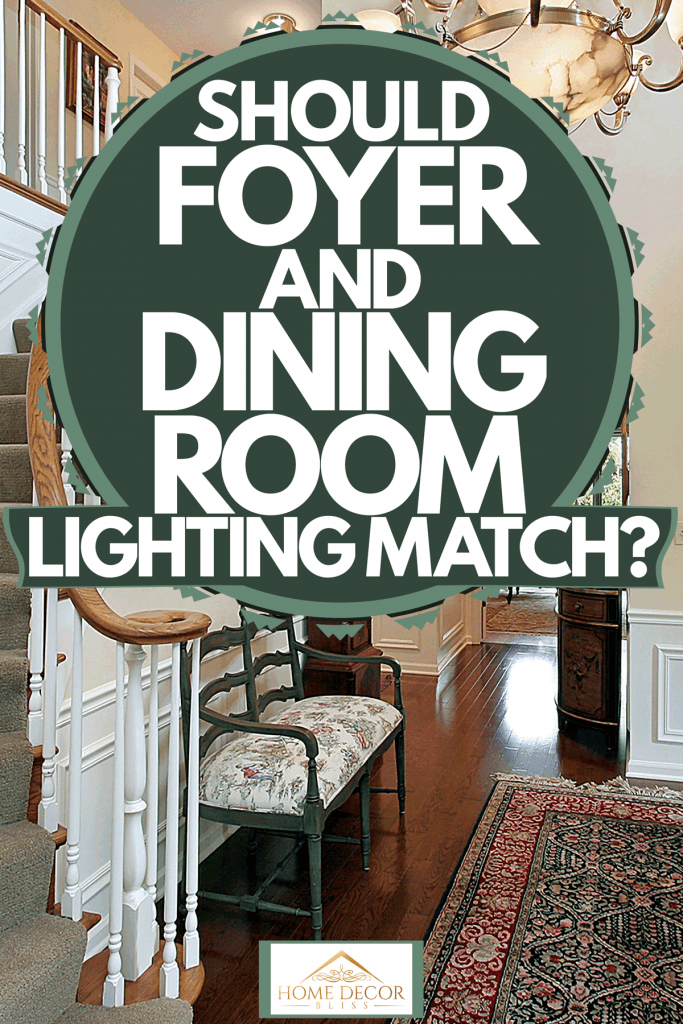A white color painted wall foyer area, white banisters, and wooden handrail, carpeted stairs steps, and wooden flooring, Should Foyer And Dining Room Lighting Match?
