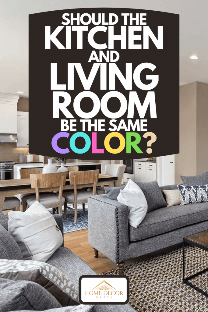 Should The Kitchen And Living Room Be Same Color Home Decor Bliss