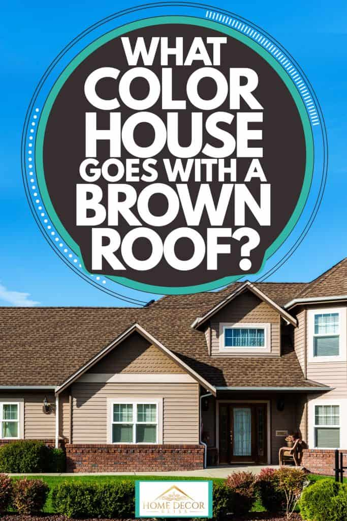 Huge modern country mansion with brown shingle roofing and brown painted wooden sidings, What Color House Goes With A Brown Roof?
