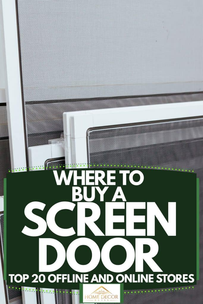 Pre-fabricated screens for a screen door, Where To Buy A Screen Door [Top 20 Offline And Online Stores]