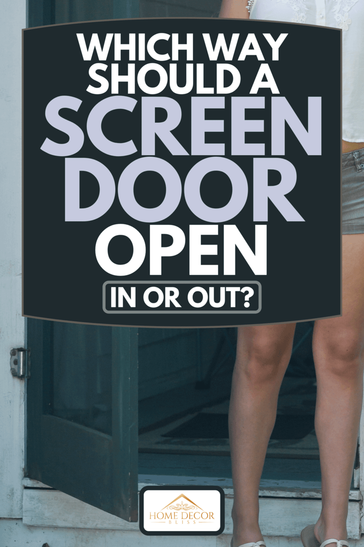 Woman opening screen door saying hello to neighbors, Which Way Should A Screen Door Open - In Or Out?